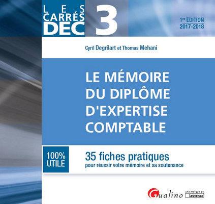 Les Carrés DEC 3 – Le mémoire du diplôme d'expertise comptable – Cyril Degrilart, Thomas Mehani
